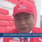 Chiclayo: Existe demora en proceso de transferencia