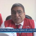 Chiclayo: Contraloría supervisa obras de la reconstrucción