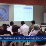 Chiclayo: En Lambayeque 18 de cada 100 tienen educación superior