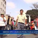 Chiclayo.  Obreros MPCH anuncian posible huelga general
