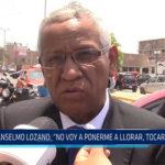 """Chiclayo: Anselmo Lozano: """"No voy a ponerme a llorar, tocare puertas"""""""