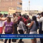 Chiclayo: Roban a madres de familia cuando reunían dinero