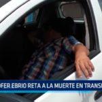 Chofer ebrio reta a la muerte en transitada vía