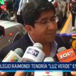 """Colegio Raimondi tendría """"Luz verde"""" este viernes"""