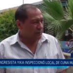 Congresista Yika inspeccionó local de Cuna Más y obras