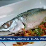 Incentivan al consumo de pescado en La Libertad