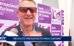 """""""No existe presupuesto para Turismo"""""""