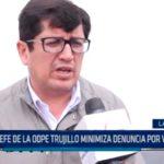 La Libertad: Jefe de la ODPE Trujillo minimiza denuncia por video