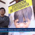 "Chiclayo: ""Momentos"": Mirada documental a realidad de Lambayeque"