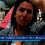 Mujeres prertendían ingresar PBC y celular al penal