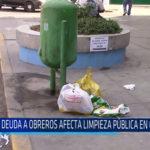 Chiclayo: Deuda a obreros afecta limpieza pública en Chiclayo
