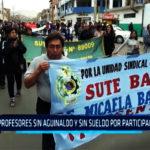 Chimbote: Profesores sin aguinaldo y sin sueldo por participar en huelga