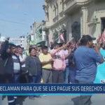 Chiclayo: Reclaman para que se les pague sus derechos laborales
