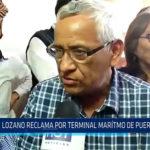 Chiclayo: Lozano reclama por terminal marítimo de Puerto Eten