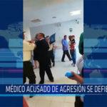 Chiclayo: Médico acusado de agresión se defiende