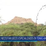 Chiclayo: Se necesita jueces especializados en temas ambientales