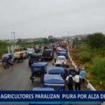 Piura: Agricultores bloquean carreteras