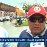 Exigen pago de deuda millonaria a minera Quiruvilca