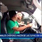 Malos chóferes hacen de las suyas en vía pública