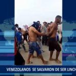 Piura: Venezolanos se salvaron de ser linchados