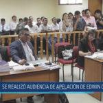 Chiclayo: Se realizó audiencia de apelación de Edwin Oviedo