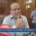 Chiclayo tendrá un diciembre con limpieza y seguridad