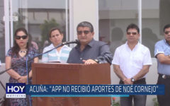 """Chiclayo: Acuña: """"APP no recibió aportes de Noé Cornejo"""