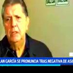 Alan García se pronuncia tras negativa de asilo