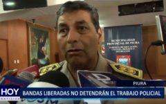 Piura: Bandas liberadas no detendrán el trabajo policial
