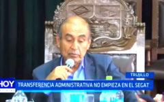 SEGAT: Transferencia administrativa aún no empieza