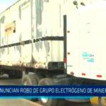 La Libertad: Denuncian robo de grupo electrógeno de minera Quiruvilca