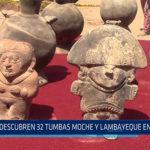 Chiclayo: Descubren 32 tumbas Moche  y Lambayeque en Pomalca