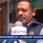 """Incautan inmuebles del """"Clan Piminchumo"""" valorizados en $ 2 millones"""