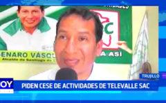 Ascope: Piden cese de actividades de Televalle SAC