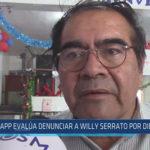 Chiclayo: APP evalúa denunciar a Willy Serrato por difamación