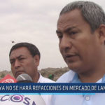 Chiclayo: Ya no se hará refacciones en mercado de Lambayeque