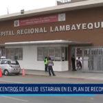 Chiclayo: 28 centros de salud estarían en el plan de reconstrucción