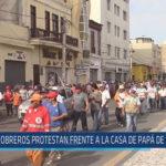 Chiclayo: Obreros protestan frente a la casa de papá de Alcalde