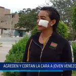 Chiclayo: Agreden y cortan cara a joven venezolana