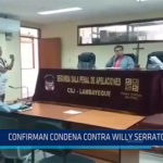 Chiclayo: Confirman condena contra Willy Serrato Puse
