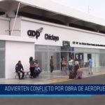 Chiclayo: Advierten conflicto por obra de aeropuerto