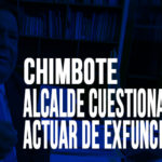 Chimbote: Cuestiona actuar de exfuncionarios ediles