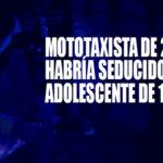 Chimbote: Habría seducido a adolescente de 12 años