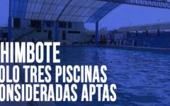 Chimbote: Solo tres piscinas consideradas aptas