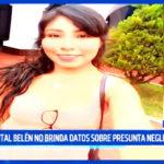 Hospital Belén no brinda datos sobre presunta negligencia