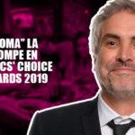 """Critics' Choice Awards 2019: """"Roma"""" de Alfonso Cuarón se roba el show"""