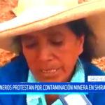Comuneros protestan por contaminación minera en Shiracmaca