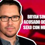 Bryan Singer acusado de mantener relaciones sexuales con menores
