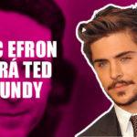 Zac Efron encarnará en un filme al asesino en serie Ted Bundy