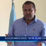 """Chiclayo: Alcalde Marco Gasco """"No me dejare chantajear"""""""